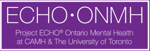 Project ECHO® Ontario Mental Health at CAMH and U of T